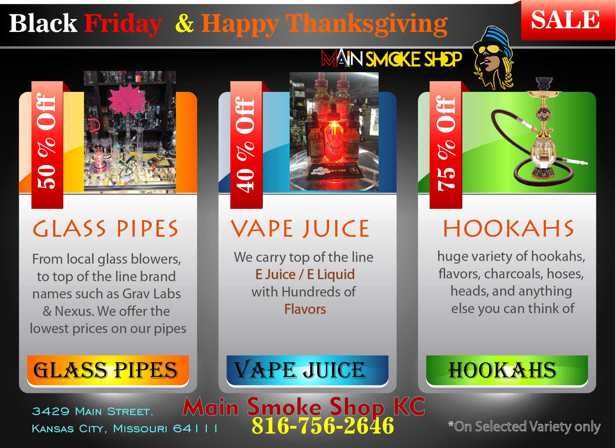 Black Friday & Happy Thanksgiving Sale . . . . Main Smoke Shop KC. 816-756-2646 3429 Main Street. Kansas City, Missouri 64111 www.mainsmokeshop.com